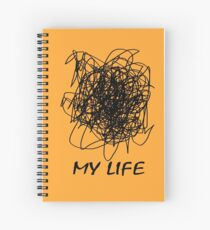 When Your Life Is A Mess Spiral Notebook