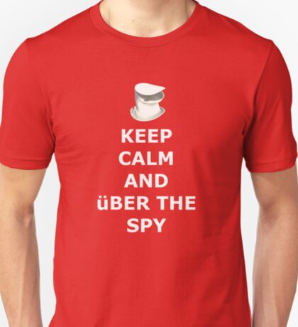 Keep Calm And über the spy T-Shirt