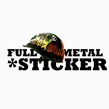 FULL METAL STICKER * by TheGreatPapers