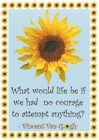 Quot Vincent Van Gogh Sunflower Quote Quot Poster By