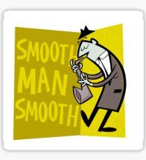 Smooth Man Smooth Sticker