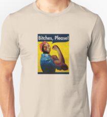 Bitches, Please! Unisex T-Shirt