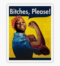 Bitches, Please! Sticker