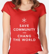 Save Community & Chang the World Women's Fitted Scoop T-Shirt