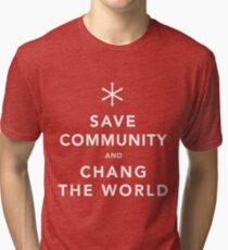 Save Community & Chang the World Tri-blend T-Shirt