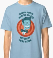 Buddy Holly wore big glasses before it was cool Classic T-Shirt