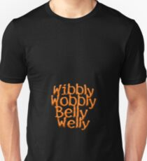 Wibbly Wobbly Belly Welly - T shirt T-Shirt
