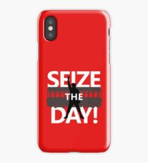 Seize The Day! iPhone Case/Skin