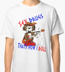 Sex Drugs Classic T-Shirt
