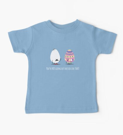 You're NOT going out like THAT! Kids Clothes
