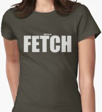 That Is So Fetch - Mean Girls Quote T-shirt Grey T-Shirt