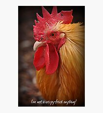 I'm not a crispy-fried anything! Photographic Print