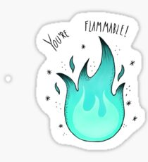 You're Flammable! Sticker