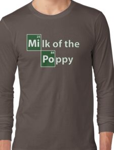 Game of Thrones Breaking Bad Milk of the Poppy Long Sleeve T-Shirt