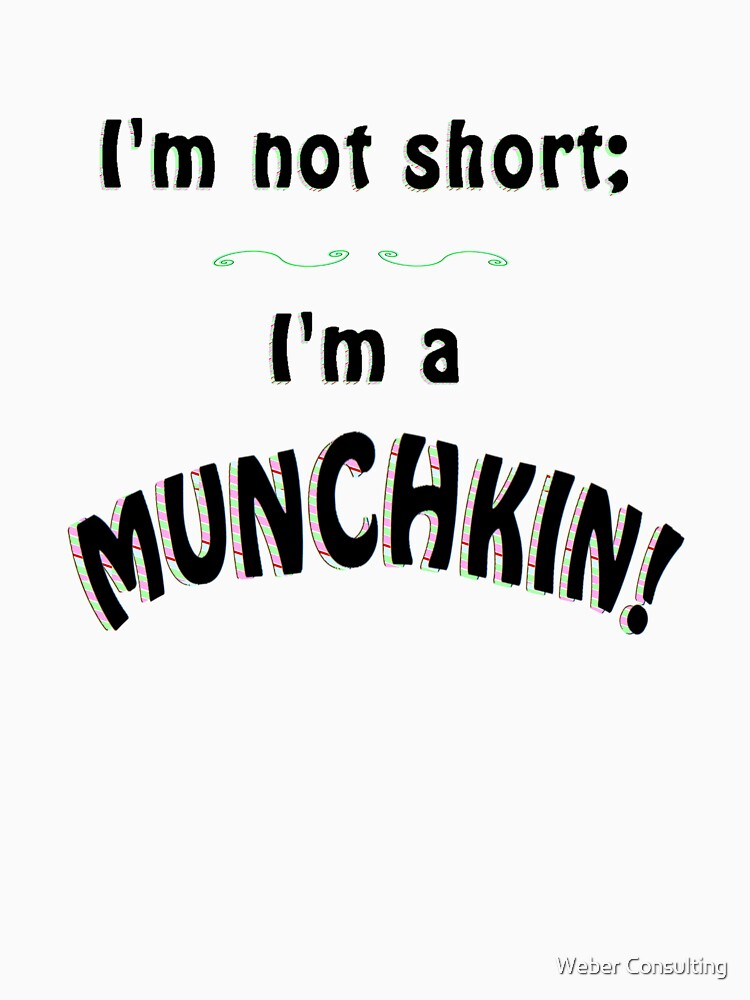 I'm not short; I'm a MUNCHKIN! by HalfNote5