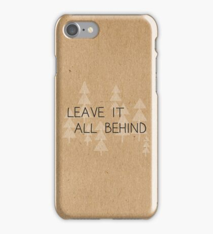Leave It All Behind iPhone Case/Skin