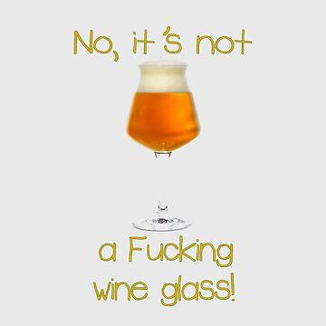 No, it's not a f**king wine glass by CarlDurose