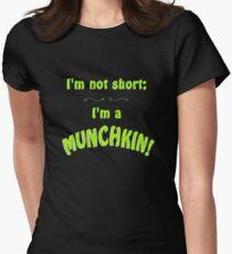 I'm not short; I'm a MUNCHKIN! Women's Fitted T-Shirt