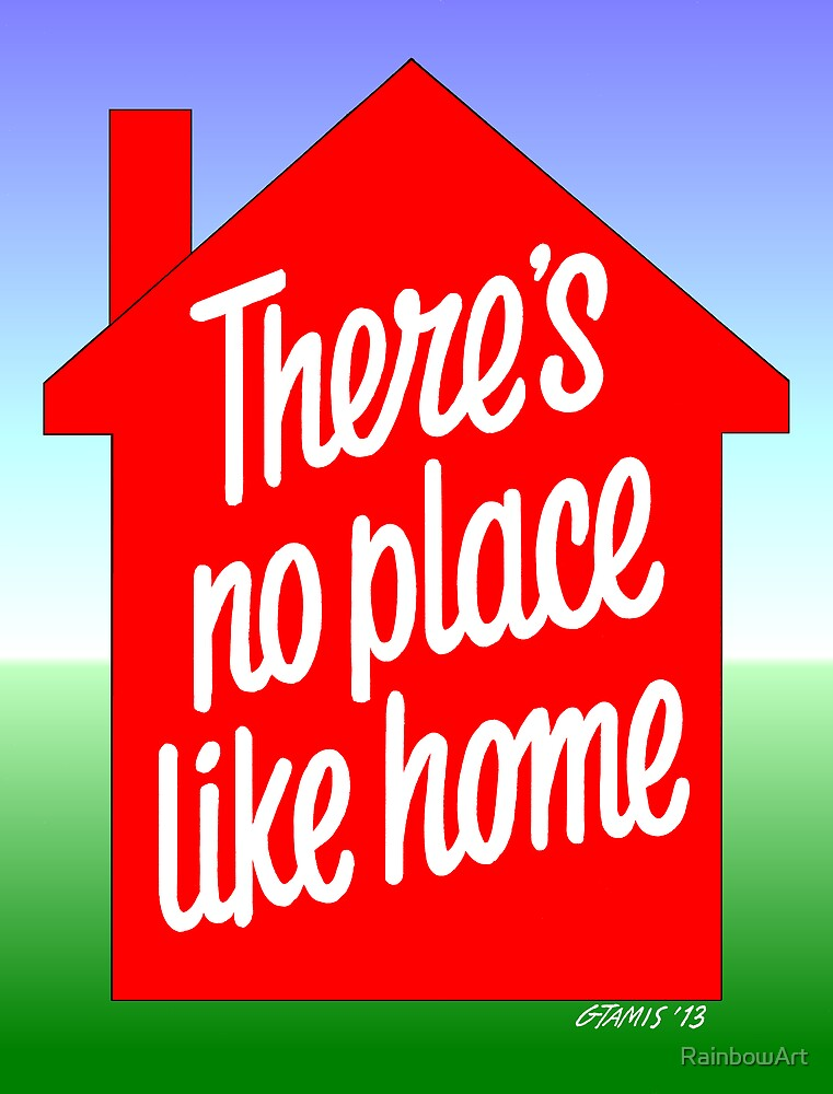 THERE IS NO PLACE LIKE HOME by RainbowArt
