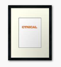 cynical Framed Print