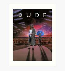 DUDE/DUNE Art Print