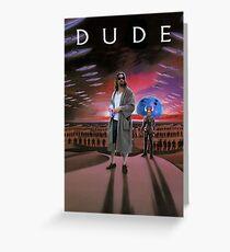 DUDE/DUNE Greeting Card