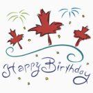 Happy Birthday Canada by HolidayT-Shirts