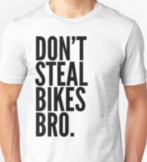 Don't Steal Bikes Bro T-Shirt