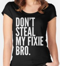 Don't Steal My Fixie Bro Women's Fitted Scoop T-Shirt