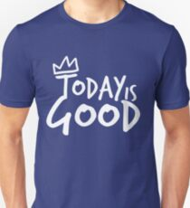 Today Is Good - (white) T-Shirt