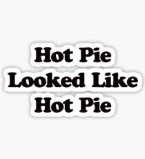 Hot Pie Looked Like Hot Pie Sticker