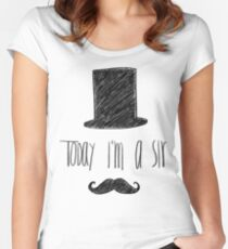 Today I'm A Sir Women's Fitted Scoop T-Shirt