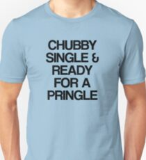 Chubby, Single & Ready for a Pringle T-Shirt