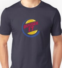 Bugger It Unisex T-Shirt
