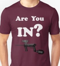 Paintball. Are You IN? WHI. T-Shirt