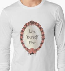 Love yourself First Quote Long Sleeve T-Shirt
