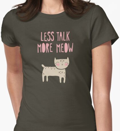 Less Talk, More Meow T-Shirt