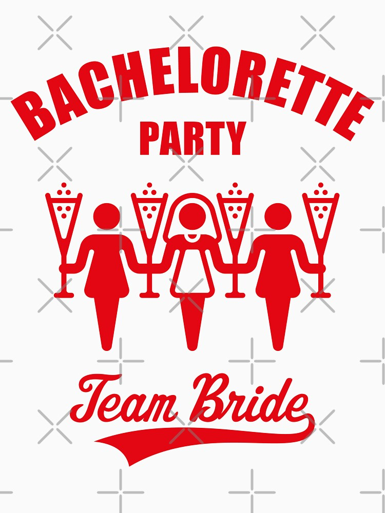 Bachelorette Party Team Bride Red By MrFaulbaum
