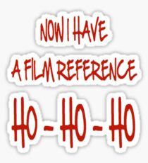 Now I Have a Film Reference Sticker