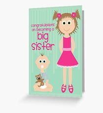 Birth - Congratulations New Big Sister Greeting Card