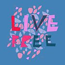 hey live free by annimo