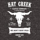 Hat Creek Cattle Company - Lonesome Dove by GroatsworthTees
