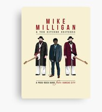 Mike Milligan & The Kitchen Brothers - FARGO Canvas Print