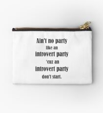 Ain't No Party Like An Introvert Party Studio Pouch