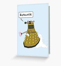 EXFOLIATE Dalek Greeting Card