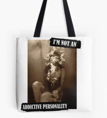 Addictive Personality Tote Bag