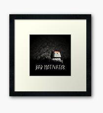 Bad Motivator Framed Print