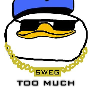 Too Much Sweg by NoodleMoose