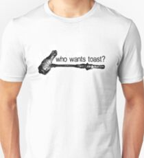 Who Wants Toast? (For Coloured Shirts) T-Shirt