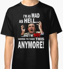 Mad As Hell Classic T-Shirt